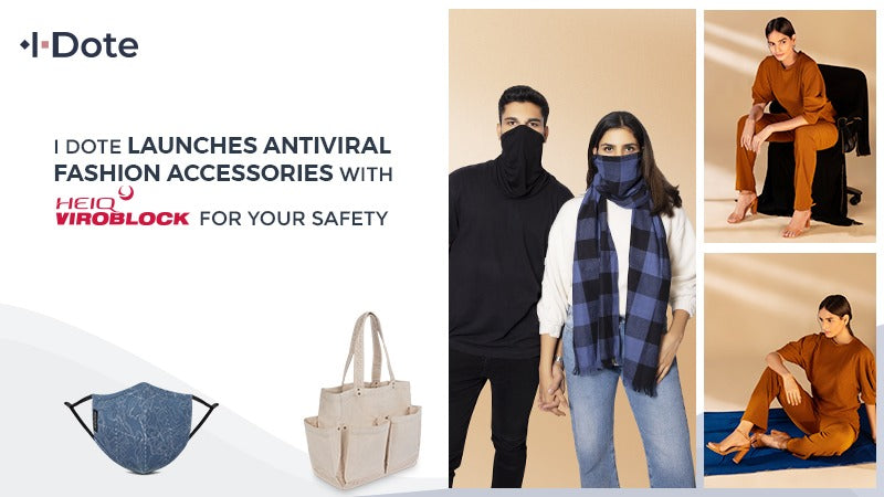 I Dote Launches Antiviral Fashion Accessories with HeiQ Viroblock for your Safety