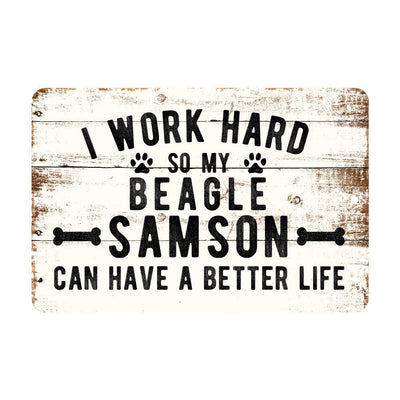 Personalized Rustic I Work Hard So My Beagle Can Have a Better Life Metal Sign
