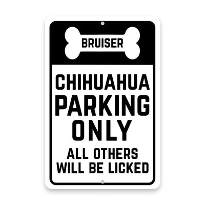 Personalized Personalized Chihuahua Parking Only with Name in Bone Metal Room Sign