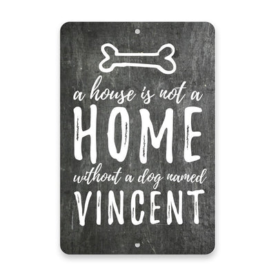 Personalized A House is not a Home Without a Dog Metal Room Sign