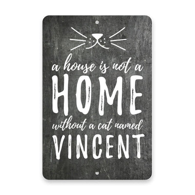 Personalized A House is not a Home Without a Cat Metal Room Sign