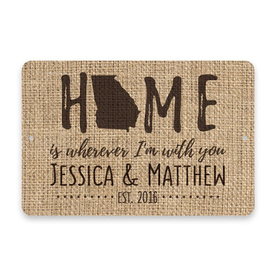 Personalized Burlap Georgia Home is Wherever I'm with You Metal Room Sign