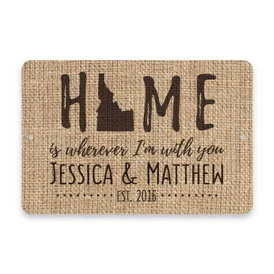Personalized Burlap Idaho Home is Wherever I'm with You Metal Room Sign