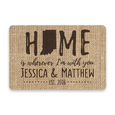 Personalized Burlap Indiana Home is Wherever I'm with You Metal Room Sign
