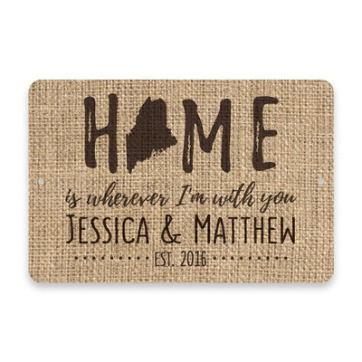 Personalized Burlap Maine Home is Wherever I'm with You Metal Room Sign