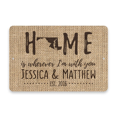 Personalized Burlap Maryland Home is Wherever I'm with You Metal Room Sign