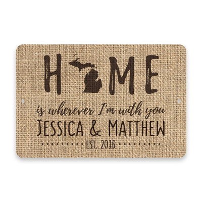 Personalized Burlap Michigan Home is Wherever I'm with You Metal Room Sign