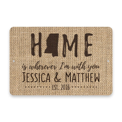 Personalized Burlap Mississippi Home is Wherever I'm with You Metal Room Sign