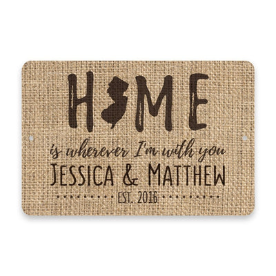 Personalized Burlap New Jersey Home is Wherever I'm with You Metal Room Sign