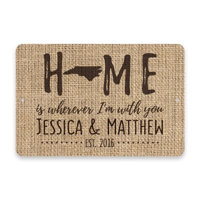 Personalized Burlap North Carolina Home is Wherever I'm with You Metal Room Sign
