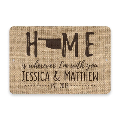 Personalized Burlap Oklahoma Home is Wherever I'm with You Metal Room Sign