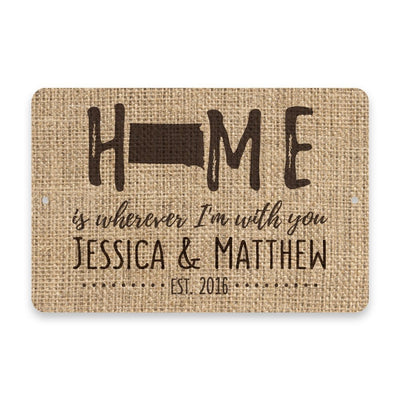 Personalized Burlap South Dakota Home is Wherever I'm with You Metal Room Sign