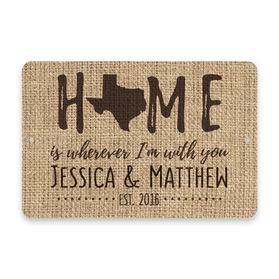 Personalized Burlap Texas Home is Wherever I'm with You Metal Room Sign