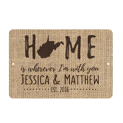 Personalized Burlap West Virginia Home is Wherever I'm with You Metal Room Sign