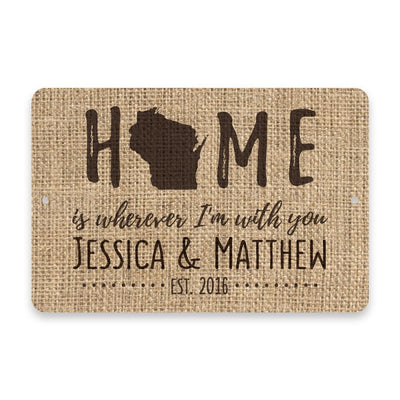 Personalized Burlap Wisconsin Home is Wherever I'm with You Metal Room Sign