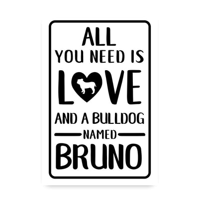 Personalized All You Need is Love and a Bulldog Metal Room Sign