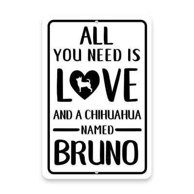 Personalized All You Need is Love and a Chihuahua Metal Room Sign