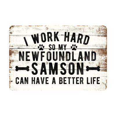 Personalized Rustic I Work Hard So My Newfoundland Can Have a Better Life Metal Sign