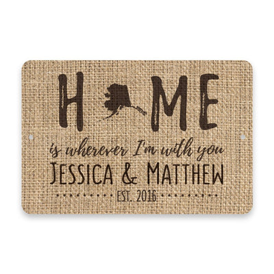 Personalized Burlap Alaska Home is Wherever I'm with You Metal Room Sign