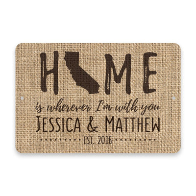 Personalized Burlap California Home is Wherever I'm with You Metal Room Sign