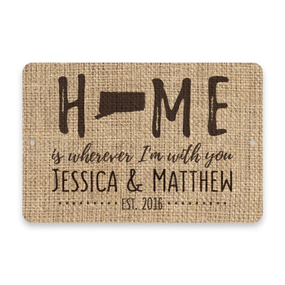 Personalized Burlap Connecticut Home is Wherever I'm with You Metal Room Sign