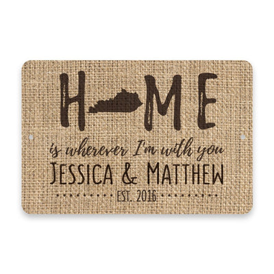 Personalized Burlap Kentucky Home is Wherever I'm with You Metal Room Sign