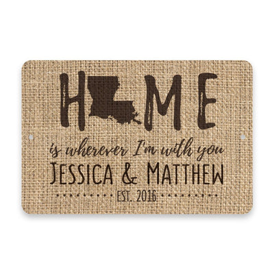 Personalized Burlap Louisiana Home is Wherever I'm with You Metal Room Sign