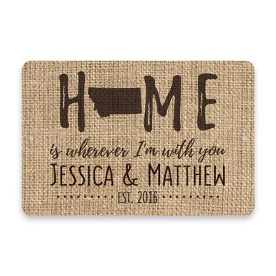 Personalized Burlap Montana Home is Wherever I'm with You Metal Room Sign