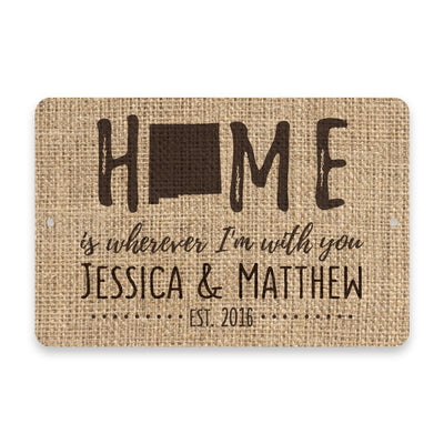 Personalized Burlap New Mexico Home is Wherever I'm with You Metal Room Sign