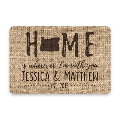 Personalized Burlap Oregon Home is Wherever I'm with You Metal Room Sign