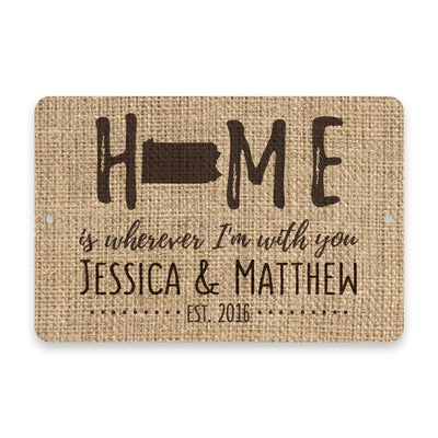 Personalized Burlap Pennsylvania Home is Wherever I'm with You Metal Room Sign