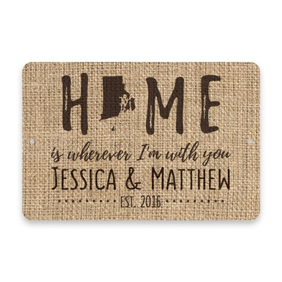Personalized Burlap Rhode Island Home is Wherever I'm with You Metal Room Sign