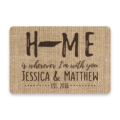 Personalized Burlap Tennessee Home is Wherever I'm with You Metal Room Sign