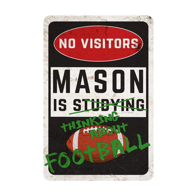 Personalized Football Room Sign - No Visitors, Studying, Thinking About Football Wall Decor Metal Door Sign
