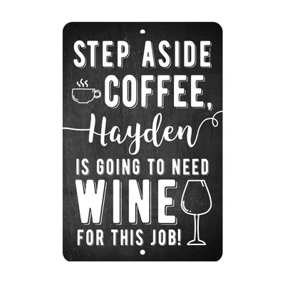 Personalized Step Aside Coffee This is a Job for Wine Metal Sign