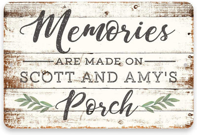 Personalized Memories are Made on The Porch Sign 8 X 12 Metal Sign