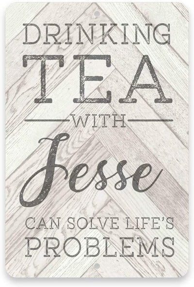 Personalized Tea Drinking Solving Problems Metal Sign 8 X 12