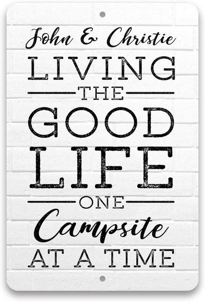 Personalized Living The Good Life One Campsite at a Time 8 X 12 Metal Sign