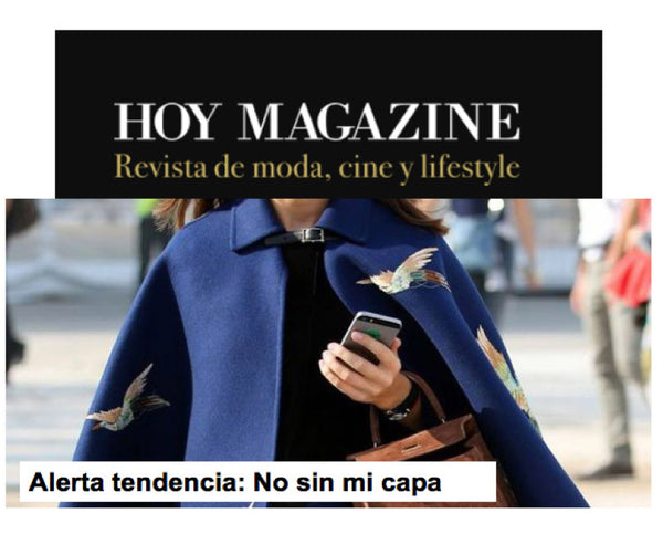 "TREND ALERT IN HOY MAGAZINE: ""NOT WITHOUT MY CAPE"