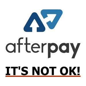 AfterPay, it's not OK