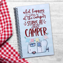Load image into Gallery viewer, What Happens at the Camper Stays at the Camper Funny Travel Gift Journal for Planning Made in USA Spiral Bound
