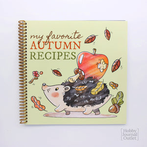 Favorite Fall Recipes Blank Journal for Your Autumn Kitchen Dishes Breads Desserts Pumpkin Spice