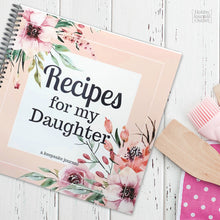 Load image into Gallery viewer, Recipes for my Daughter Spiral Bound Cookbook to Write in Favorite Family Recipes