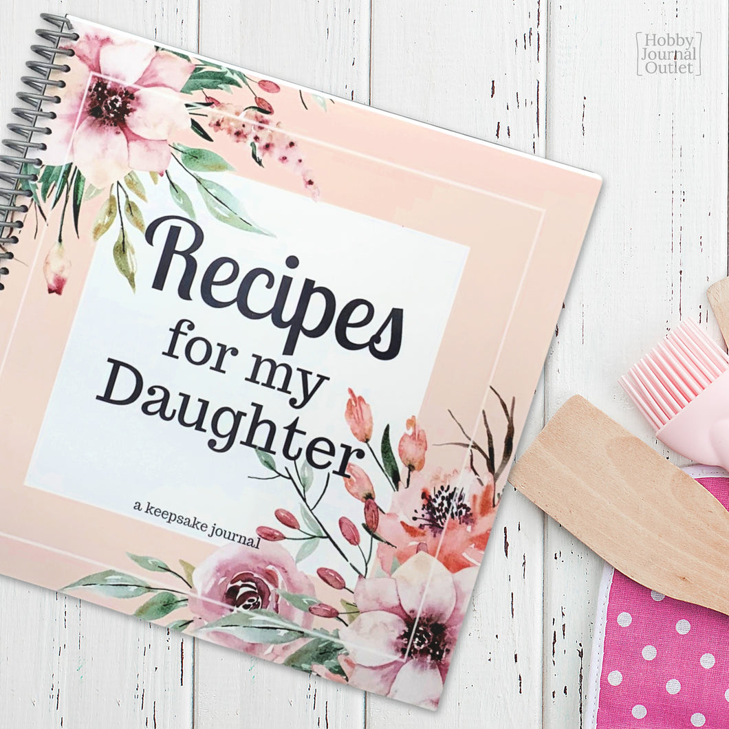 Recipes for my Daughter Spiral Bound Cookbook to Write in Favorite Family Recipes