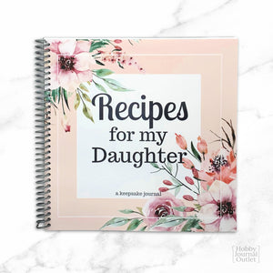 Recipes for my Daughter Gift Cookbook for Brides and Family Keepsakes
