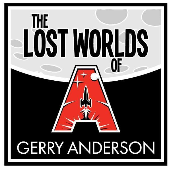 Lost Worlds of Gerry Anderson | The Gerry Anderson Store