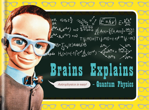 Brains Explains Quantum Physics - The Gerry Anderson Store