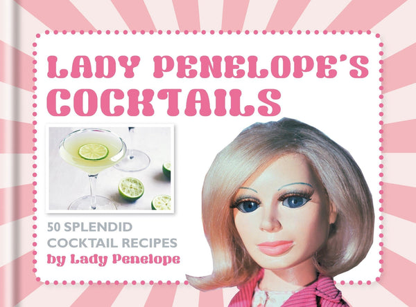 Lady Penelope's Classic Cocktails - Sarah Tomley - The Gerry Anderson Store
