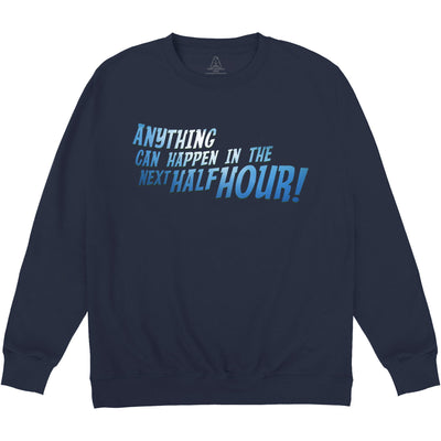 Anything Can Happen In The Next Half Hour! Sweatshirt - The Gerry Anderson Store