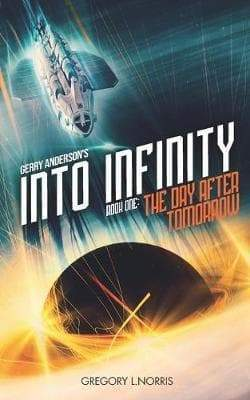Into Infinity(Book One): The Day After Tomorrow - Novelisation by Gregory L Norris (paperback) - The Gerry Anderson Store